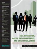 Best Practices in Data Integration, Master Data Management, and Data Virtualization