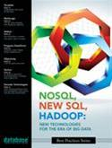 NoSQL, New SQL and Hadoop: New Technologies For The Era Of Big Data