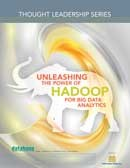 DBTA Thought Leadership Series: Unleashing the Power of Hadoop for Big Data Analytics