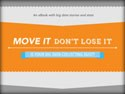eBook: Move It or Lose It - Is your data collecting dust?