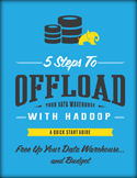 5 Steps to Offload Your Data Warehouse with Hadoop