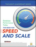 DBTA Thought Leadership Series: Database Performance Today: The Need for Speed and Scale