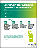 Analytical Evangelists: Preaching the gospel of data- driven insight