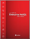 The Top 10 Enterprise NoSQL Use Cases