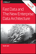 Fast Data and the New Enterprise Data Architecture