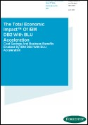 Forrester paper: The Total Economic Impact™ Of IBM DB2 With BLU Acceleration