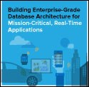 eBook: Building an Enterprise-Grade Database Architecture for Mission-Critical, Real-Time Applications