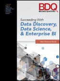 Succeeding With Data Discovery, Data Science, & Enterprise BI