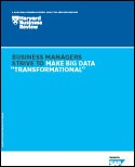 Harvard Business Review: Business Managers Strive to Make Big Data Transformational