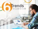 Six Trends to Look for in BI
