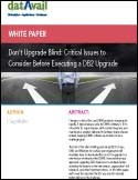 Don't Upgrade Blind: Critical Issues to Consider Before Executing a DB2 Upgrade
