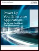 Power Up Your Enterprise Applications: Get the Most Out of Your Oracle Environment