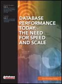 DATABASE PERFORMANCE TODAY: THE NEED FOR SPEED AND SCALE