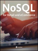 Why Retail and eCommerce are making the move to NoSQL
