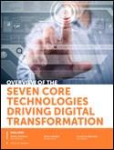 SEVEN CORE TECHNOLOGIES DRIVING DIGITAL TRANSFORMATION