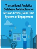 Transactional Analytics Database Architecture for Mission-Critical, Real-Time Systems of Engagement