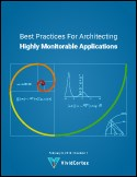 Best Practices for Architecting Highly Monitorable Applications