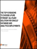 THE TOP 10 REASONS TO CHOOSE A PURE STORAGE  ALL-FLASH SOLUTION FOR ORACLE  DATABASE AND ANALYTICS DEPLOYMENTS