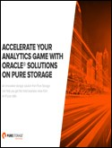 ACCELERATE YOUR ANALYTICS GAME WITH ORACLE  SOLUTIONS ON PURE STORAGE