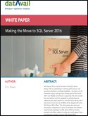 Making the Move to SQL Server 2016