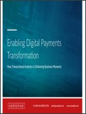 Enabling Digital Payments Transformation with Transactional Analytics