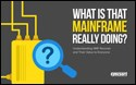 What is that Mainframe Really Doing?