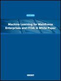 Machine Learning for Mainframe Enterprises and ITOA: A White Paper
