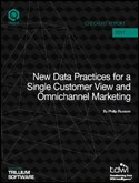 New Data Practices for a Single Customer View and Omnichannel Marketing