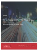 AdTech and MarTech Convergence: How Data is Transforming the Customer Journey