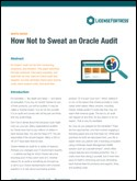 How Not to Sweat an Oracle Audit