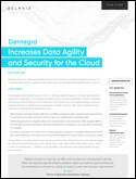 Dentegra Increases Data Agility and Security for the Cloud