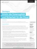 Dentegra: Erhöht die Datenagilität und Sicherheit für die Cloud