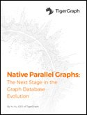 Native Parallel Graphs: The Next Stage in Graph Database Evolution