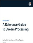 A Reference Guide to Stream Processing