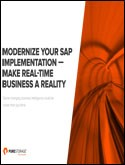 Modernize Your SAP Implementation - Make Real-Time Business A Reality
