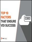Ten Factors for VDI Success