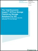 The Total Economic Impact of Pure Storage FlashArray Storage Solutions for VDI - Forrester TEI report