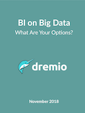BI on Big Data - What Are Your Options?