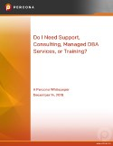 Do I Need Support, Consulting, Managed DBA Services, or Training?