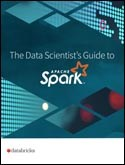 Data Scientists Guide to Spark™