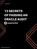 12 SECRETS OF PASSING AN ORACLE AUDIT
