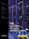 Rethinking the Future of Data Warehousing