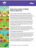 King Uses Looker to Make Games More Fun