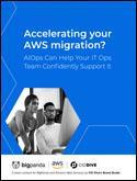 Accelerating Your AWS Migration?