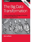 The Big Data Transformation: Understanding Why Change is Actually Good for Your Business