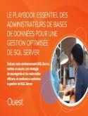 Le playbook essentiel des administrateurs de bases de données pour une gestion optimisée de SQL Server