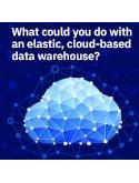 What could you do with an elastic, cloud-based data warehouse?
