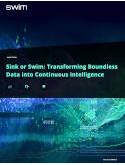 Sink or Swim: Transforming Boundless Data into Continuous Intelligence