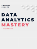 A Radical Guide to Data Analytics Mastery
