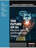 The Future of AI: Machine Learning and Knowledge Graphs